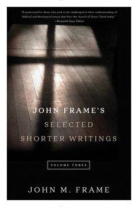 John Frames Selected Shorter Writings (Volume 3)