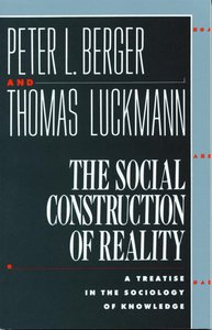 Social Construction of Reality: Treatise in Sociology of Knowledge