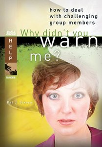 Why Didnt You Warn Me? (Small Group Help Guides Series)