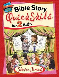 Bible Story Quick Skits For 2 Kids