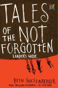 Tales of the Not Forgotten (Leaders Guide)