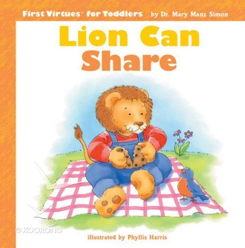 Buy Lion Can Share First Virtues For Toddlers Series By Mary Manz