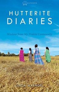 Hutterite Diaries (#03 in Plainspoken Series)
