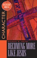 Becoming More Like Jesus (Discipleship Journal Bible Study Series)