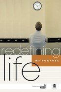 My Purpose (Redefining Life Studies Series)