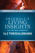 Insights on 1&2 Thessalonians (Swindolls Living Insights New Testament Commentary Series)