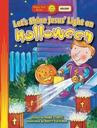 Lets Shine Jesus Light on Halloween (Happy Day Series)