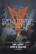 Frantic (#06 in Left Behind: The Young Trib Force Series)