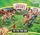 The Ties That Bind (4 CDS) (#58 in Adventures In Odyssey Audio Series)