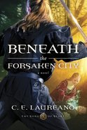 Beneath the Forsaken City (#02 in The Song Of Seare Series)
