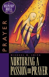Nurturing a Passion For Prayer (Discipleship Journal Bible Study Series)