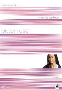 Bitter Rose (#08 in True Colors Series)