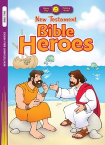 New Testament Bible Heroes (Happy Day Colouring & Activity Series)