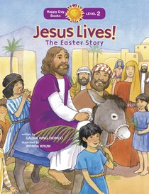 Jesus Lives! the Easter Story (Happy Day Level 2 Beginning Readers Series)