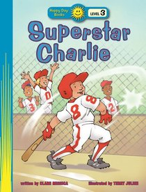 Superstar Charlie (Happy Day Level 3 Independent Readers Series)