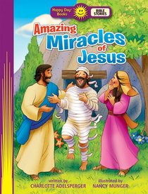 Amazing Miracles of Jesus (Happy Day: Bible Stories Series)