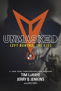 Unmasked (#08 in Left Behind: The Young Trib Force Series)