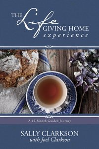 The Life-Giving Home Experience