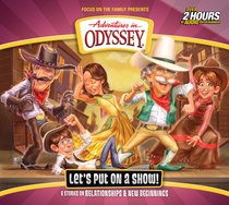 Lets Put on a Show! (#62 in Adventures In Odyssey Audio Series)