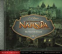 The Silver Chair (Unabridged) (#06 in Chronicles Of Narnia Audio Series)