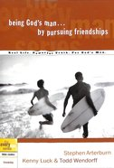 Every Man Bss: Being Gods Man By Pursuing Friendships (Every Man Bible Studies Series)