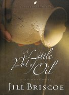 A Little Pot of Oil (Lifechange Books Series)