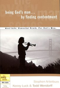 Every Man Bss: Being Gods Man By Finding Contentment (Every Man Bible Studies Series)