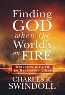Finding God When the Worlds on Fire