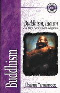 Buddhism, Taoism & Other Far Eastern Religions (Zondervan Guide To Cults & Religious Movements Series)