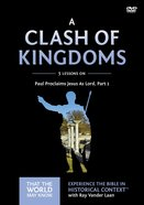 A Clash of Kingdoms (DVD Study) (#15 in That The World May Know Series)