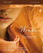 Twelve Women of the Bible (Study Guide)