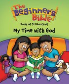 My Time With God Book of Devotions (Beginners Bible Series)