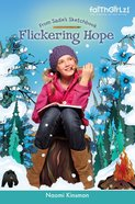 Faithgirlz!/From Sadies Sketchbook: Flickering Hope (Faithgirlz!/sadies Sketchbook Series)