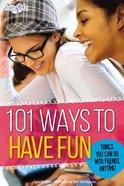 101 Ways to Have Fun (Faithgirlz! Series)