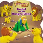 Daniel and the Hungry Lions (Beginners Bible Series)