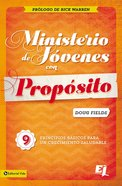 Ministerio De Jovenes Con Proposito (Purpose Driven Youth Ministry) (Purpose Driven Youth Ministry Series)