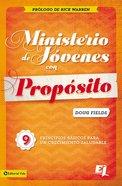 Ministerio De Jovenes Con Proposito (Purpose Driven Youth Ministry) (Purpose Driven Youth Ministry Series)
