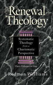 Renewal Theology (3 Vols In 1)