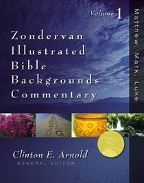 Zondervan Illustrated Bible Backgrounds Commentary Volume 1