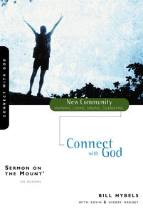 Sermon on the Mount 1 - Connect With God (New Community Study Series)
