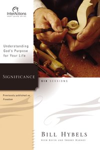 Interactions: Significance - Understanding Gods Purpose For Your Life (Interactions Small Group Series)
