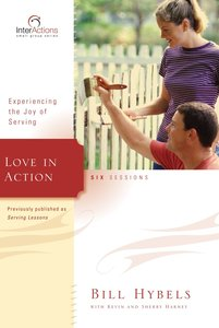 Interactions: Love in Action - Experiencing the Joy of Serving (Interactions Small Group Series)