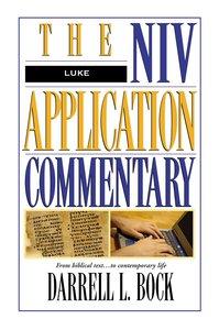 Luke (Niv Application Commentary Series)