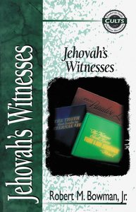Jehovahs Witnesses (Zondervan Guide To Cults & Religious Movements Series)