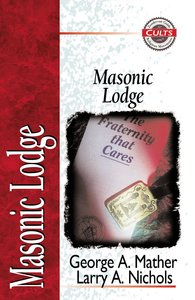 Masonic Lodge (Zondervan Guide To Cults & Religious Movements Series)