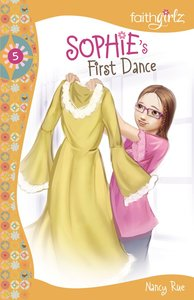 Sophies First Dance? (#05 in Faithgirlz! Sophie Series)