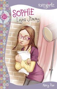 Sophie Loves Jimmy (#10 in Faithgirlz! Sophie Series)