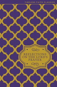 Reflections on the Lords Prayer