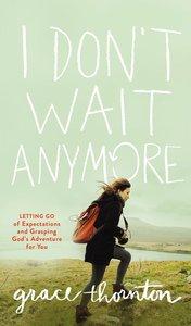 I Dont Wait Anymore