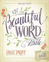 KJV Beautiful Word Bible Large Print 500 Full-Color Illustrated Verses (Red Letter Edition)